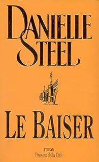 Le baiser : roman, Steel, Danielle