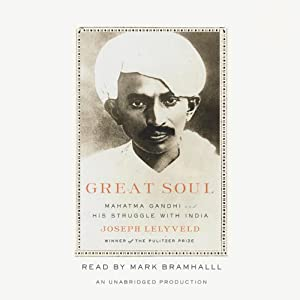Great Soul: Mahatma Gandhi and His Struggle with India | [Joseph Lelyveld]