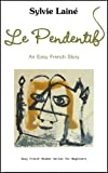 img - for Le Pendentif, an easy French Story with English Glossary (Easy French Reader Series for Beginners) (French Edition) book / textbook / text book