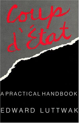 Coup d'Etat: A Practical Handbook