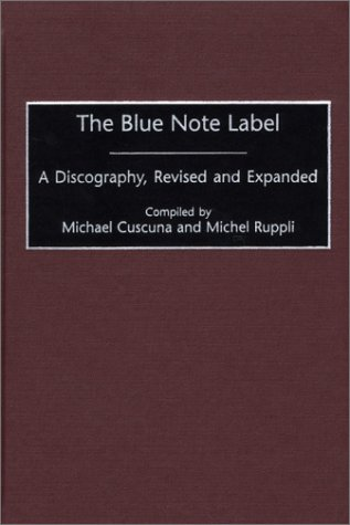 The Blue Note Label: A Discography (Discographies)
