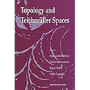 Topology and Teichmuller spaces: Katinkulta, Finland K. Saito, M. Seppala, S. Kojima, Y. Matsumoto
