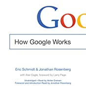 How Google Works | [Eric Schmidt, Jonathan Rosenberg, Alan Eagle]