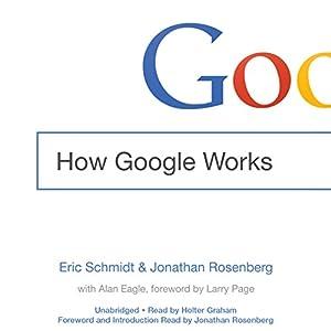 How Google Works | [Eric Schmidt, Jonathan Rosenberg, Alan Eagle]