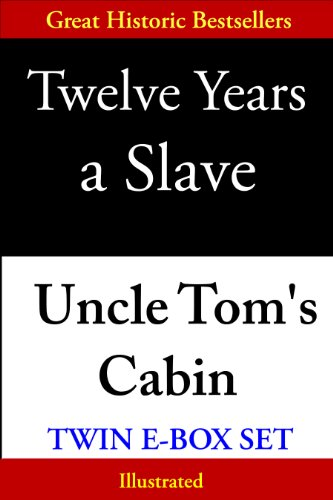 Solomon Northup - Twelve Years a Slave & Uncle Tom's Cabin, Twin E-Box Set (Illustrated)