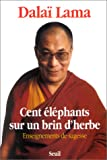 echange, troc dalaï-lama XIV Tenzin Gyatso - Cent éléphants sur un brin d'herbe