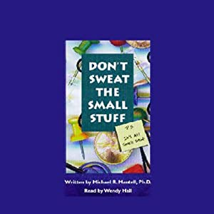 Don't Sweat the Small Stuff: P.S. It's All Small Stuff | [Michael R. Mantell]