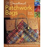 Susan Briscoe 21 Sensational Patchwork Bags From the Best-selling Author of 21 Terrific Patchwork Bags by Briscoe, Susan ( Author ) ON Nov-30-2007, Paperback