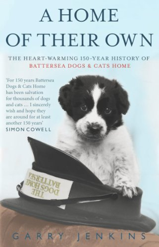 Garry Jenkins - A Home of Their Own: The Heart-warming 150-year History of Battersea Dogs & Cats Home