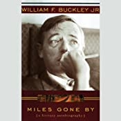 Miles Gone By: A Literary Autobiography | [William F. Buckley]
