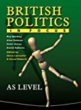 img - for British Politics in Focus: AS Level by Mr Roy Bentley (2004-08-24) book / textbook / text book