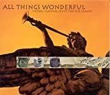All Things Wonderful: Choral Classical Music for the Season