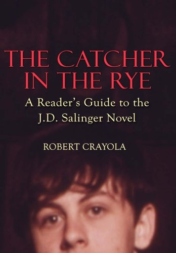 An overview of the novel the catcher in the rye by j d salinger