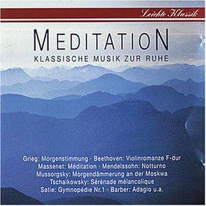 Leichte Klassik - Meditation (Klassische Musik zur Ruhe)