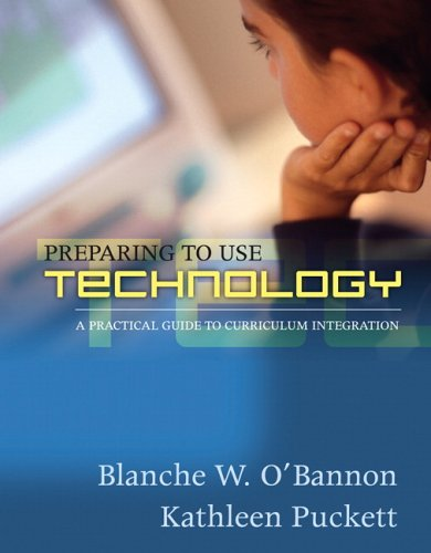 Preparing To Use Technology: A Practical Guide to Curriculum Integration