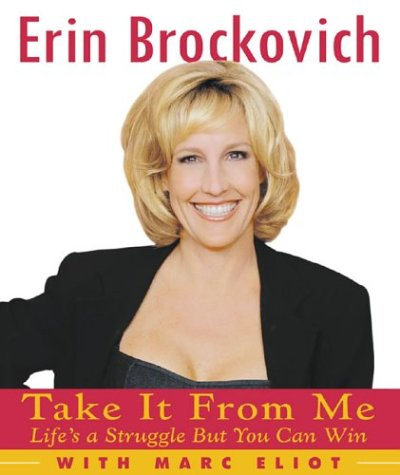 Take It from Me : Lifes a Struggle but You Can Win, ERIN BROKOVICH, MARC ELIOT