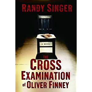 """The Cross Examination of Oliver Finney"" by Randy Singer :Book Review"