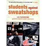 img - for Students Against Sweatshops: The Making of a Movement [Paperback] [2002] First Edition Ed. United Students Against Sweatshops, Liza Featherstone, Molly McGrath, United Students Against Sweatshops book / textbook / text book