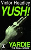 img - for Yush! (Yardie) book / textbook / text book