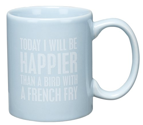Beach House Blue - Coffee Tea Mugs (Today I Will Be Happier Than A Bird With A French Fry)