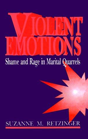Violent Emotions: Shame and Rage in Marital Quarrels