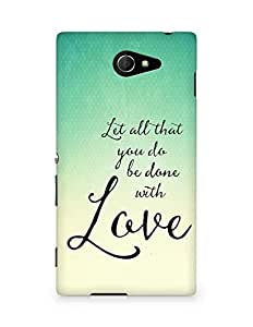 AMEZ let all that you do be done with love Back Cover For Sony Xperia M2 D2302
