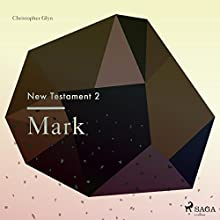 Mark (New Testament 2) Audiobook by Christopher Glyn Narrated by Christopher Glyn