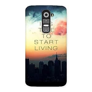 Delighted Its Start Living Back Case Cover for LG G2