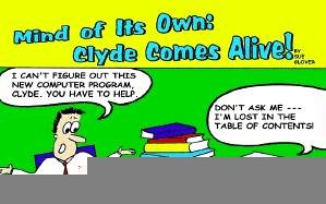 Mind of Its Own: Clyde Comes Alive