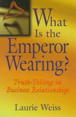 What is the Emperor Wearing?: Truth-Telling in Business Relationships