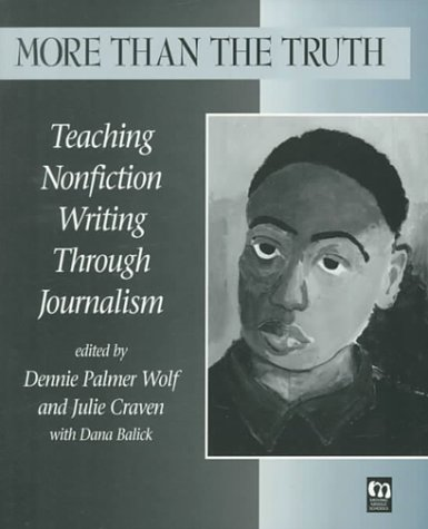 More than the Truth: Teaching Nonfiction Writing Through Journalism (Moving