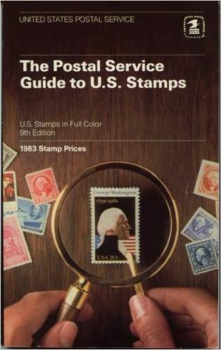 The Postal Service Guide to U.S, Stamps (1983) written by U.S. Postal Service