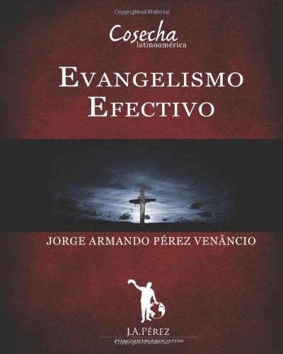 Evangelismo Efectivo: Manual Interactivo Escuela de Evangelismo: Volume 1
