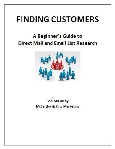 FINDING CUSTOMERS - A Beginner's Guide to Direct Mail & Email List Research