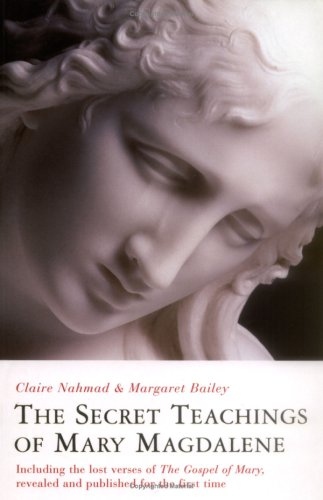 THE SECRET TEACHINGS OF MARY MAGDALENE, Claire Nahmad