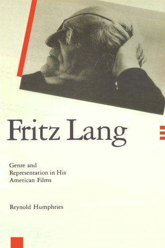 Fritz Lang: Genre and Representation in His American Films