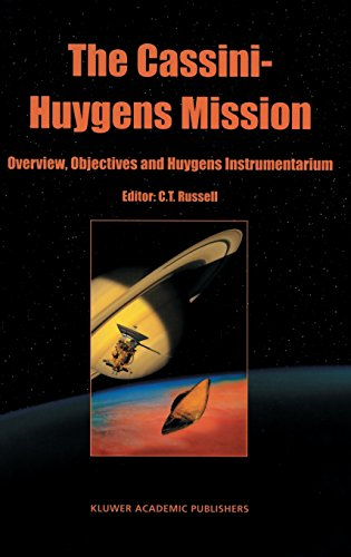 The Cassini-Huygens Mission: Volume 1: Overview ...
