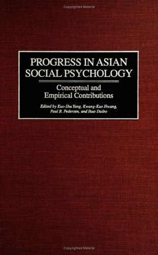 Progress in Asian Social Psychology: Conceptual and Empirical Contributions (Contributions in Psychology)