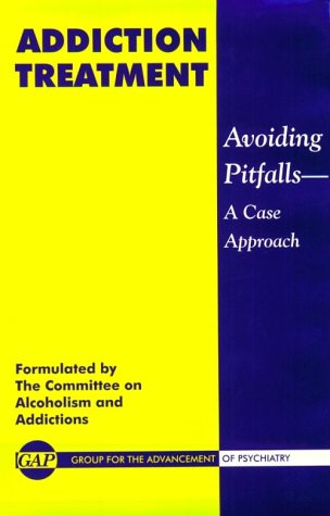 Addiction Treatment: Avoiding Pitfalls : A Case Approach