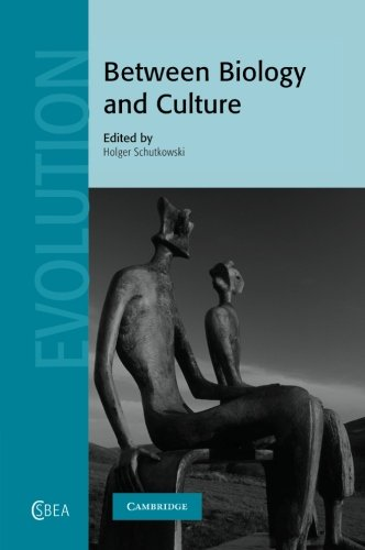 Between Biology and Culture (Cambridge Studies in Biological and Evolutionary Anthropology)