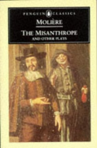 The Misanthrope and Other Plays (Penguin Classics), JEAN-BAPTISTE MOLIERE