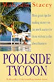 Malcolm Stacey Poolside Tycoon: More Great Tips for Making Money on the Stock Market for those without a clue about business