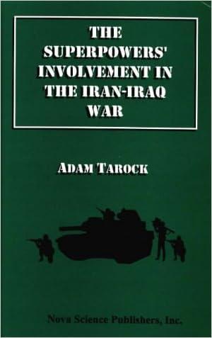 The Superpowers' Involvement in the Iran-Iraq War