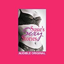 Susie's Sexy Stories: Erotica from In Bed with Susie Bright  by Susie Bright Narrated by Susie Bright