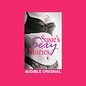 Susie's Sexy Stories: Erotica from In Bed with Susie Bright | [Susie Bright]