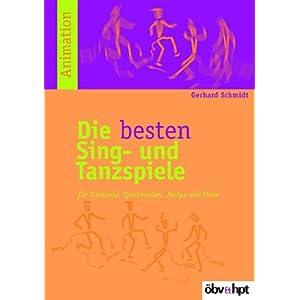 Die besten Sing- und Tanzspiele: Für Schikurse, Sportwochen, Partys und Feste
