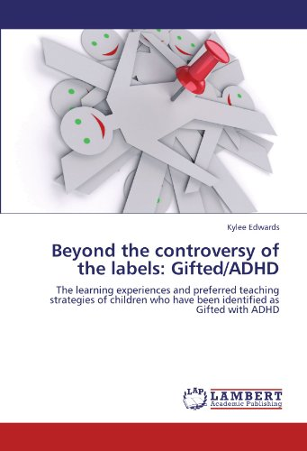 Beyond the controversy of the labels: Gifted/ADHD: The learning experiences and preferred teaching strategies of children who have been identified as Gifted with ADHD