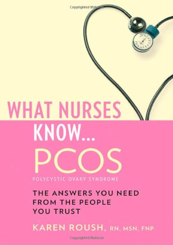 What Nurses Know ... Pcos