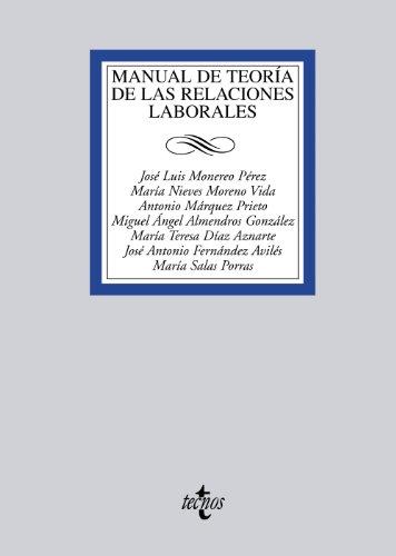 Manual de teoría de las relaciones laborales (Derecho - Biblioteca Universitaria De Editorial Tecnos)