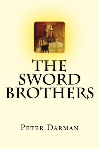 The Sword Brothers (The Crusader Chronicles) (Volume 1) (The Sword Brothers compare prices)